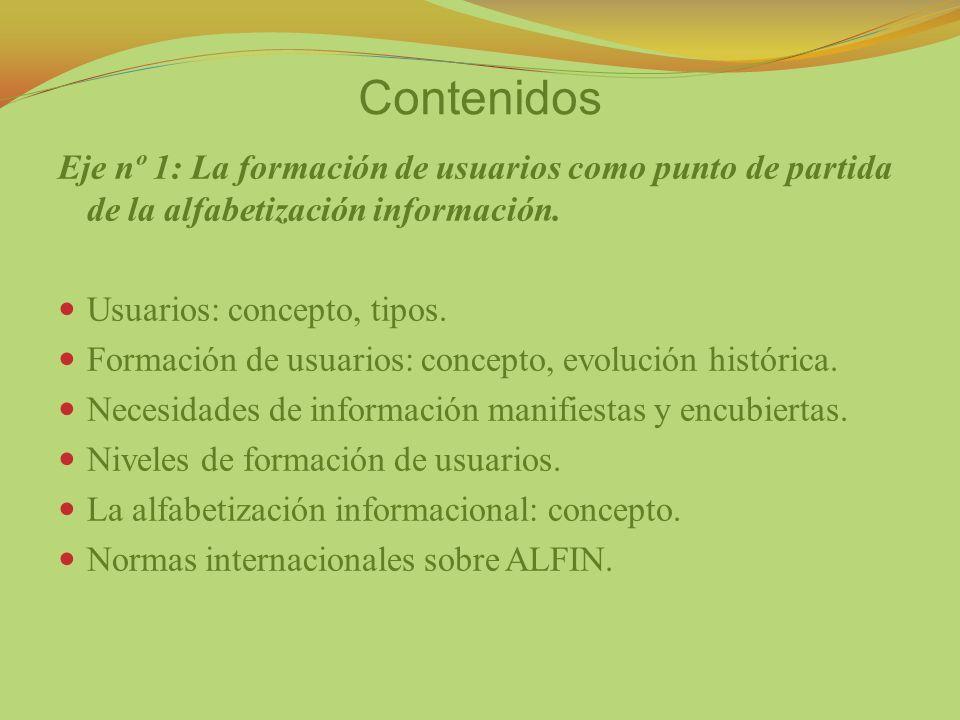 Contenidos Eje nº 1: La formación de usuarios como punto de partida de la alfabetización información.