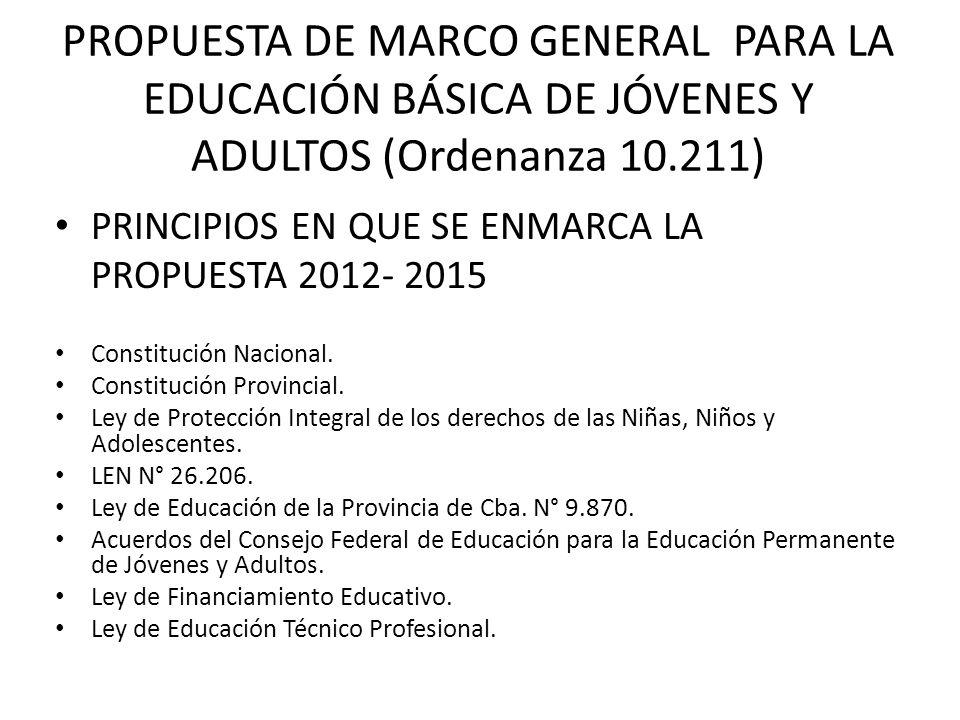 PROPUESTA DE MARCO GENERAL PARA LA EDUCACIÓN BÁSICA DE JÓVENES Y ADULTOS (Ordenanza 10.211)