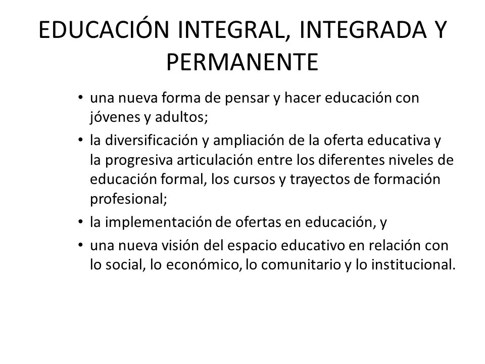 EDUCACIÓN INTEGRAL, INTEGRADA Y PERMANENTE