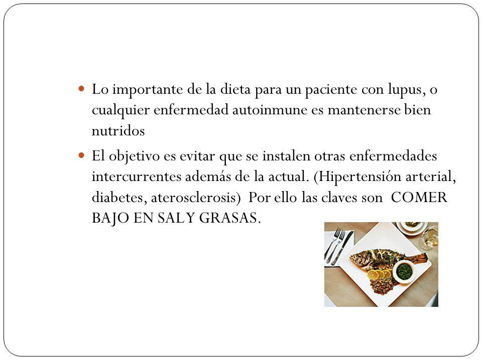 Lo importante de la dieta para un paciente con lupus, o cualquier enfermedad autoinmune es mantenerse bien nutridos