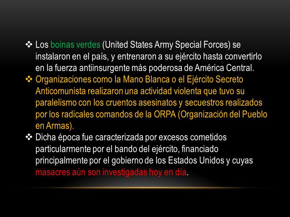 Los boinas verdes (United States Army Special Forces) se instalaron en el país, y entrenaron a su ejército hasta convertirlo en la fuerza antiinsurgente más poderosa de América Central.