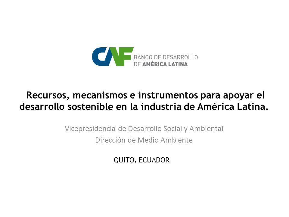 Recursos, mecanismos e instrumentos para apoyar el desarrollo sostenible en la industria de América Latina.