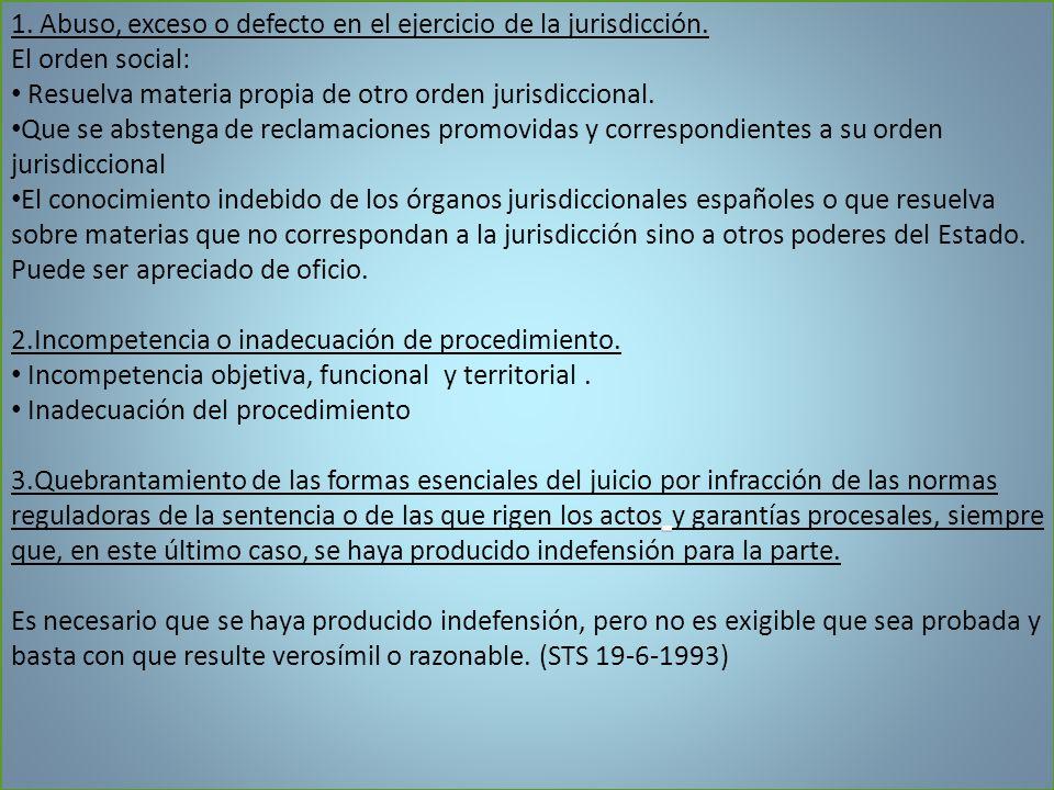 1. Abuso, exceso o defecto en el ejercicio de la jurisdicción.