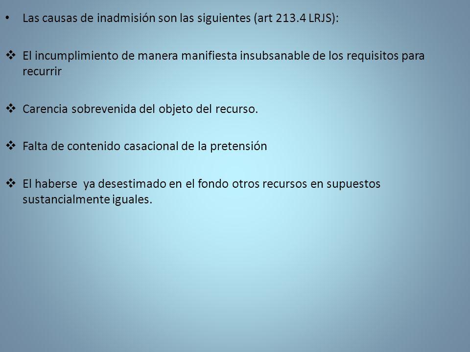 Las causas de inadmisión son las siguientes (art 213.4 LRJS):
