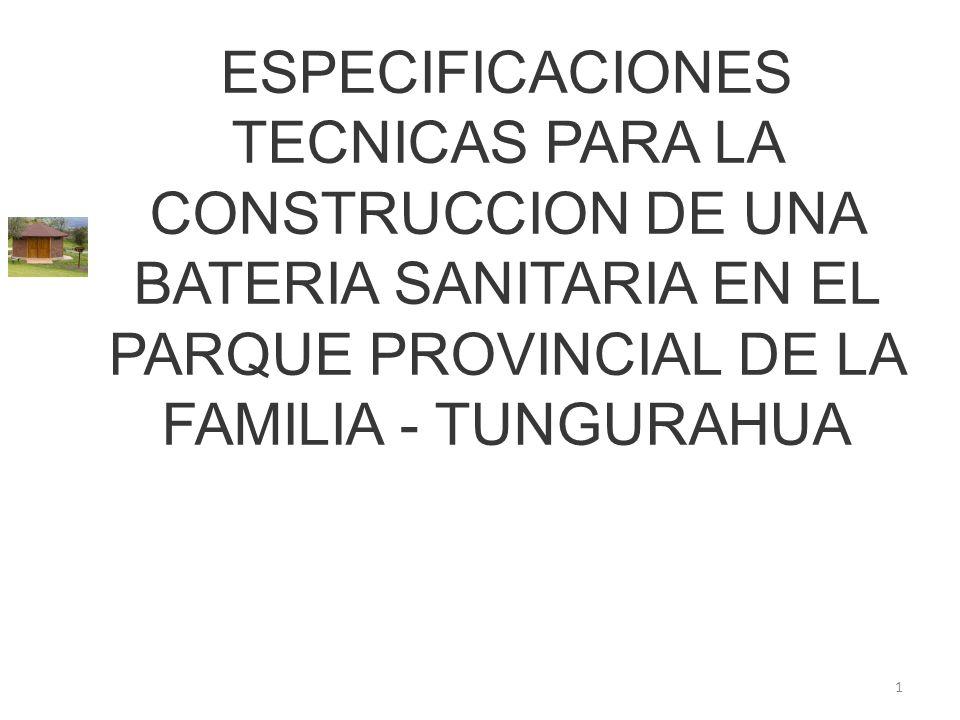 ESPECIFICACIONES TECNICAS PARA LA CONSTRUCCION DE UNA BATERIA SANITARIA EN EL PARQUE PROVINCIAL DE LA FAMILIA - TUNGURAHUA