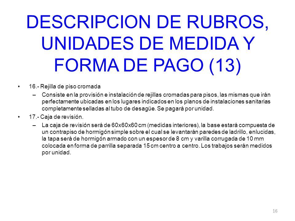 DESCRIPCION DE RUBROS, UNIDADES DE MEDIDA Y FORMA DE PAGO (13)