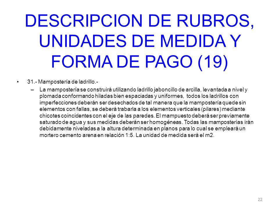 DESCRIPCION DE RUBROS, UNIDADES DE MEDIDA Y FORMA DE PAGO (19)