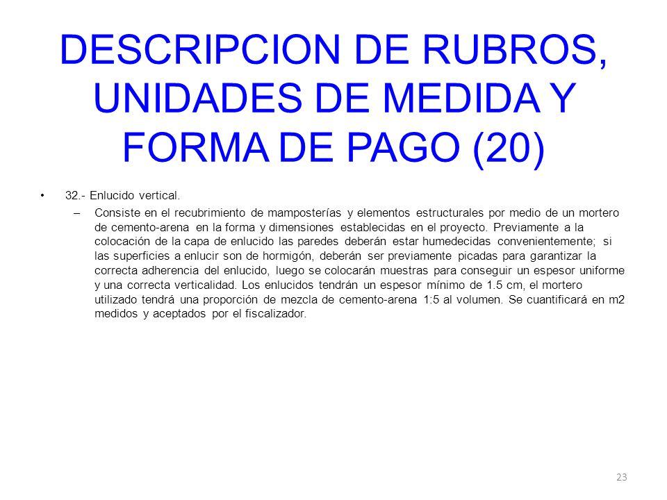 DESCRIPCION DE RUBROS, UNIDADES DE MEDIDA Y FORMA DE PAGO (20)