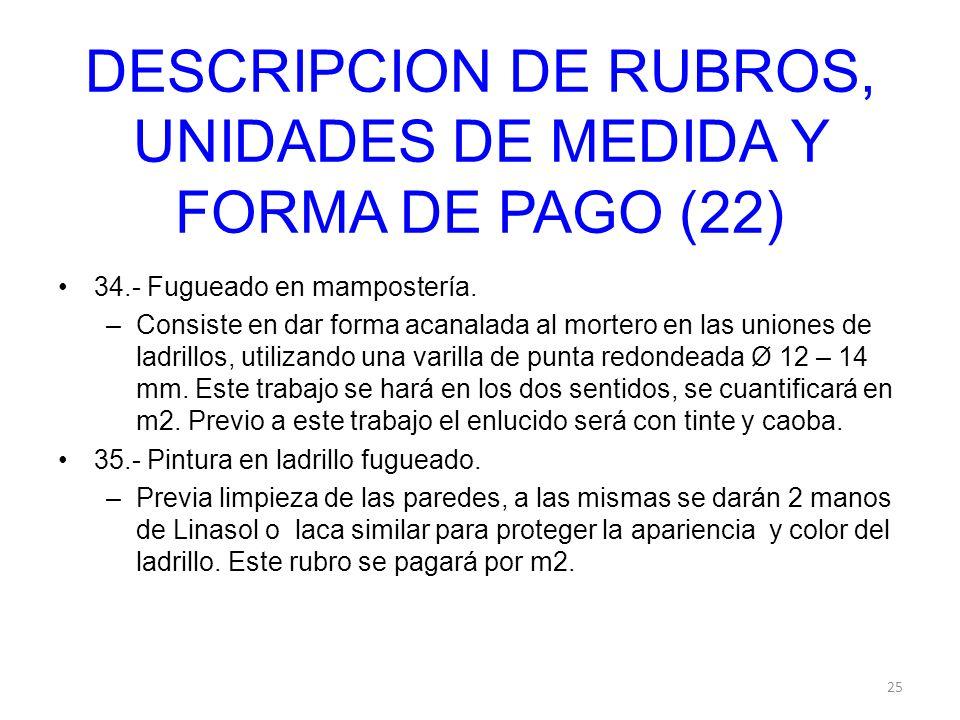 DESCRIPCION DE RUBROS, UNIDADES DE MEDIDA Y FORMA DE PAGO (22)