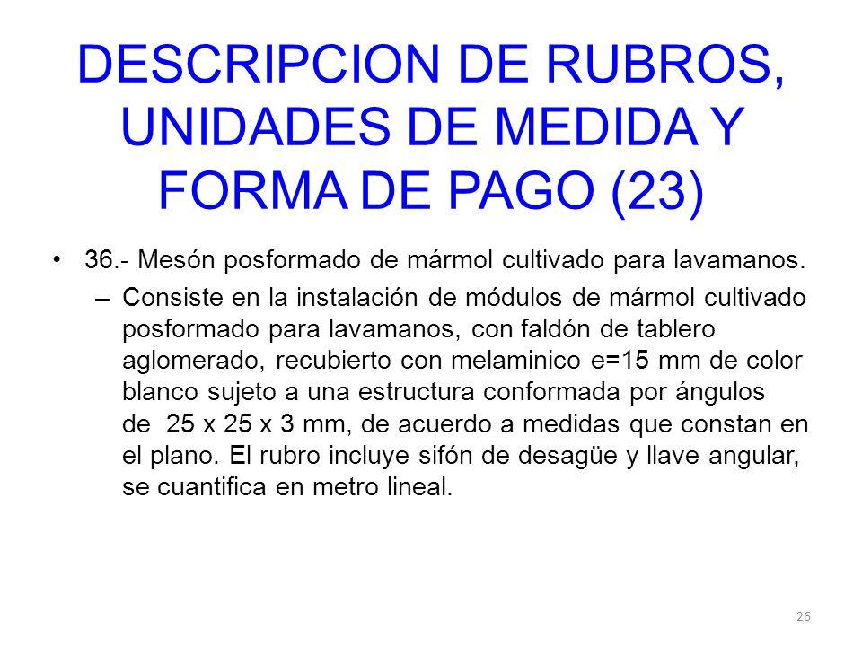 DESCRIPCION DE RUBROS, UNIDADES DE MEDIDA Y FORMA DE PAGO (23)