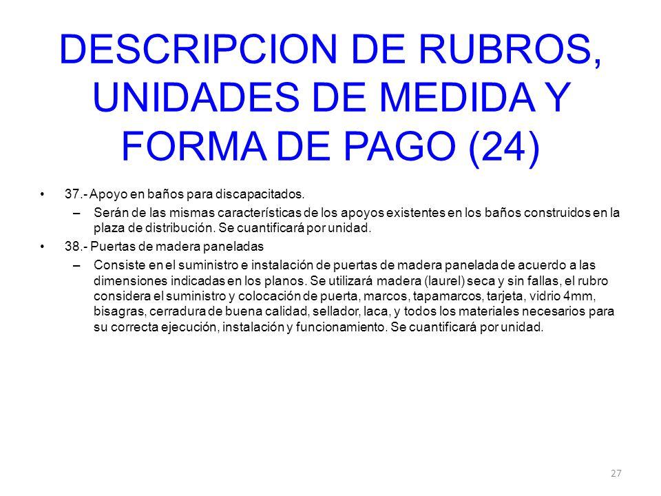 DESCRIPCION DE RUBROS, UNIDADES DE MEDIDA Y FORMA DE PAGO (24)