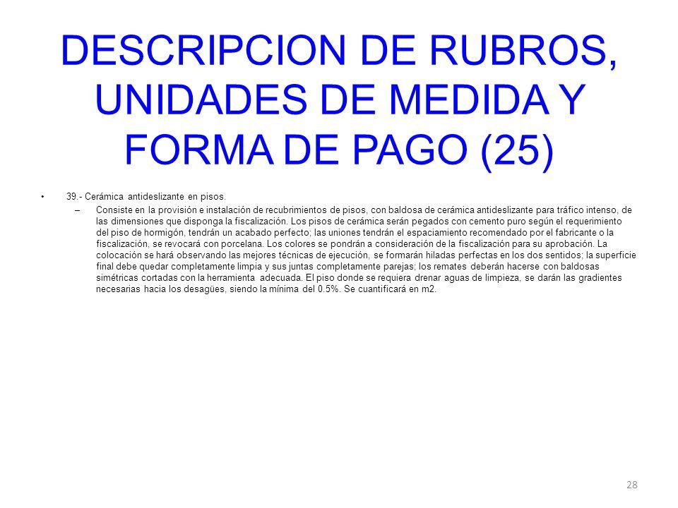 DESCRIPCION DE RUBROS, UNIDADES DE MEDIDA Y FORMA DE PAGO (25)