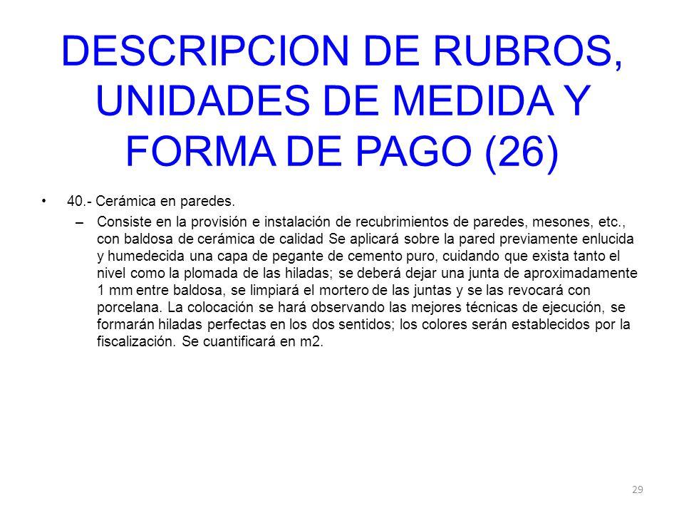 DESCRIPCION DE RUBROS, UNIDADES DE MEDIDA Y FORMA DE PAGO (26)