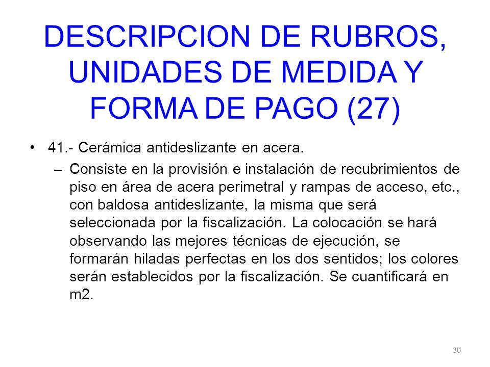 DESCRIPCION DE RUBROS, UNIDADES DE MEDIDA Y FORMA DE PAGO (27)