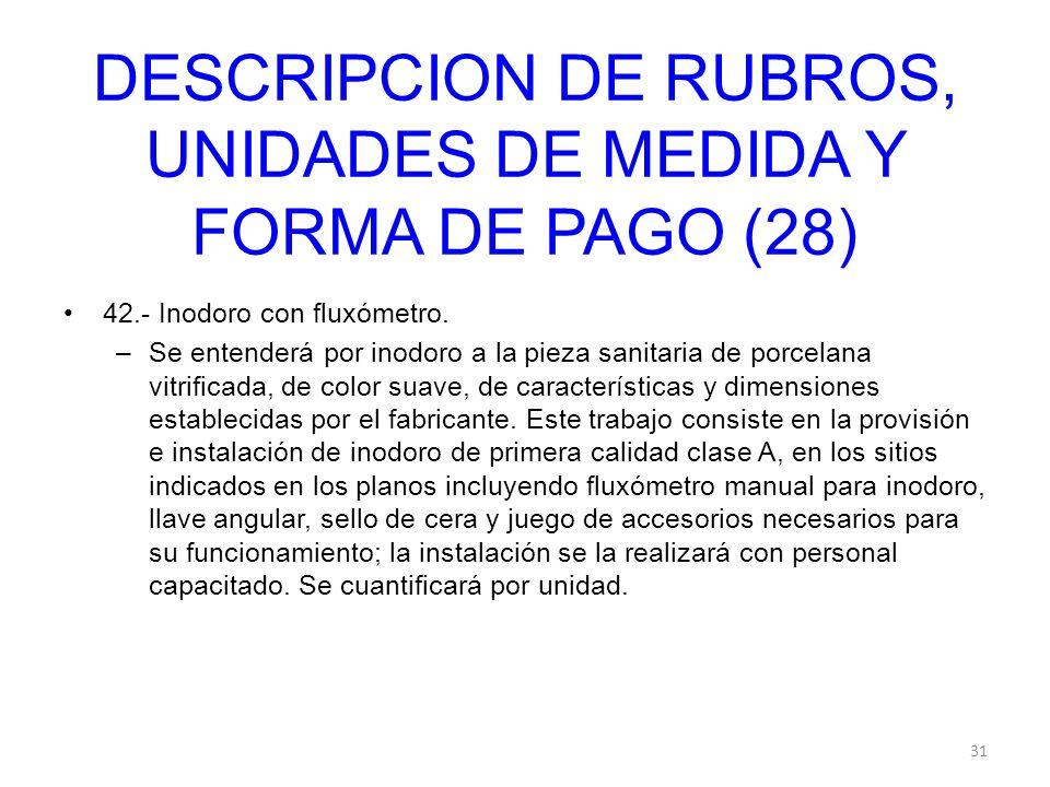 DESCRIPCION DE RUBROS, UNIDADES DE MEDIDA Y FORMA DE PAGO (28)