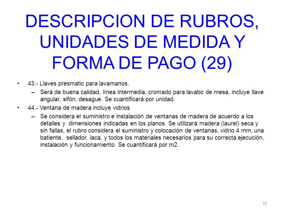DESCRIPCION DE RUBROS, UNIDADES DE MEDIDA Y FORMA DE PAGO (29)