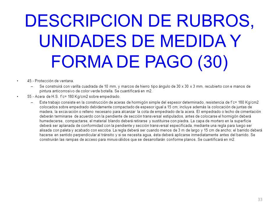 DESCRIPCION DE RUBROS, UNIDADES DE MEDIDA Y FORMA DE PAGO (30)