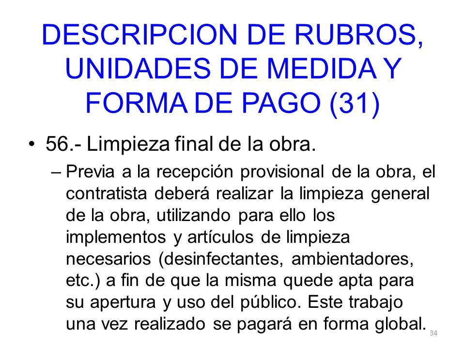 DESCRIPCION DE RUBROS, UNIDADES DE MEDIDA Y FORMA DE PAGO (31)