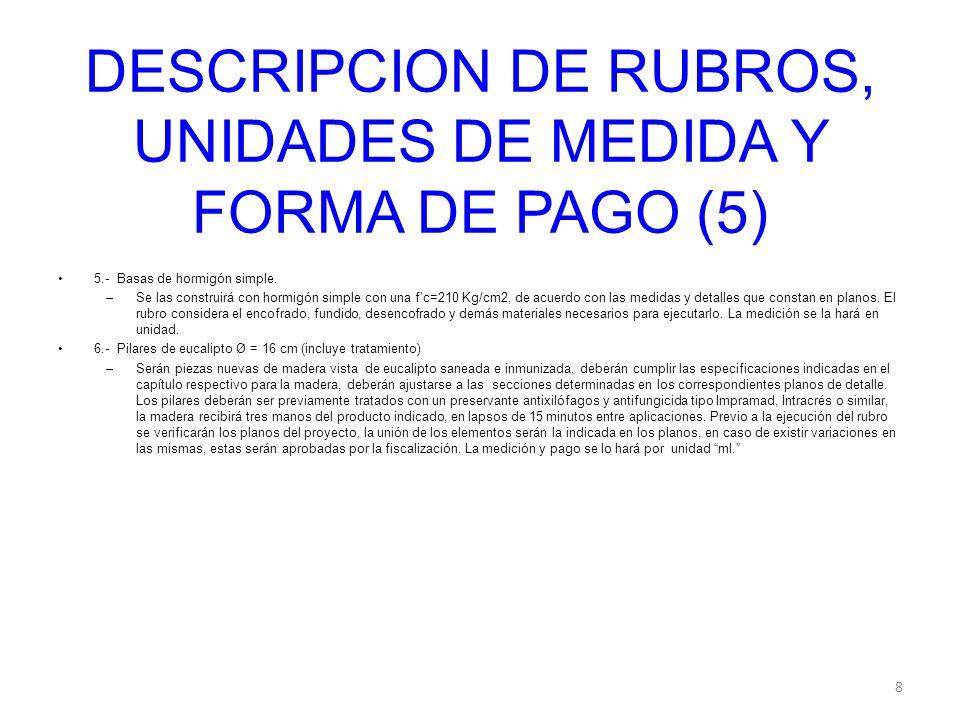 DESCRIPCION DE RUBROS, UNIDADES DE MEDIDA Y FORMA DE PAGO (5)