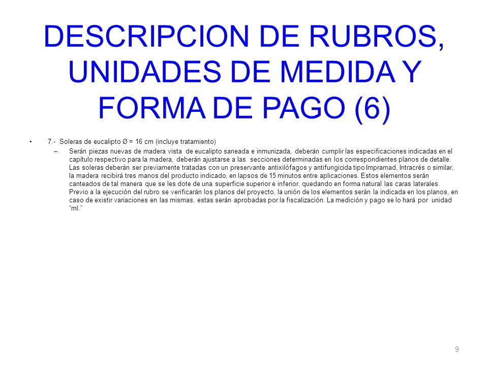 DESCRIPCION DE RUBROS, UNIDADES DE MEDIDA Y FORMA DE PAGO (6)