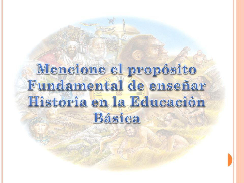 Fundamental de enseñar Historia en la Educación Básica