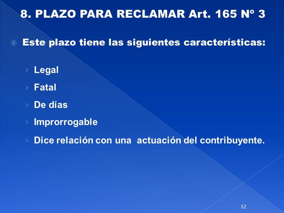 8. PLAZO PARA RECLAMAR Art. 165 Nº 3