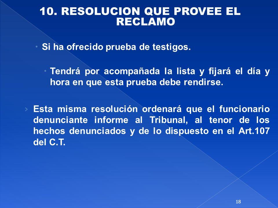 10. RESOLUCION QUE PROVEE EL RECLAMO