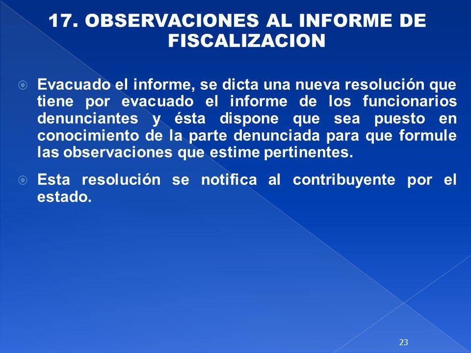17. OBSERVACIONES AL INFORME DE FISCALIZACION