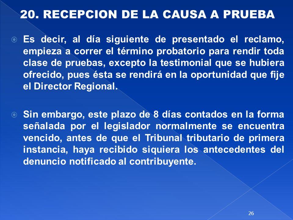 20. RECEPCION DE LA CAUSA A PRUEBA