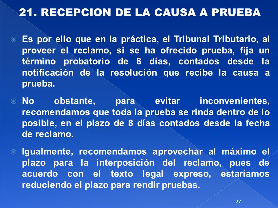 21. RECEPCION DE LA CAUSA A PRUEBA
