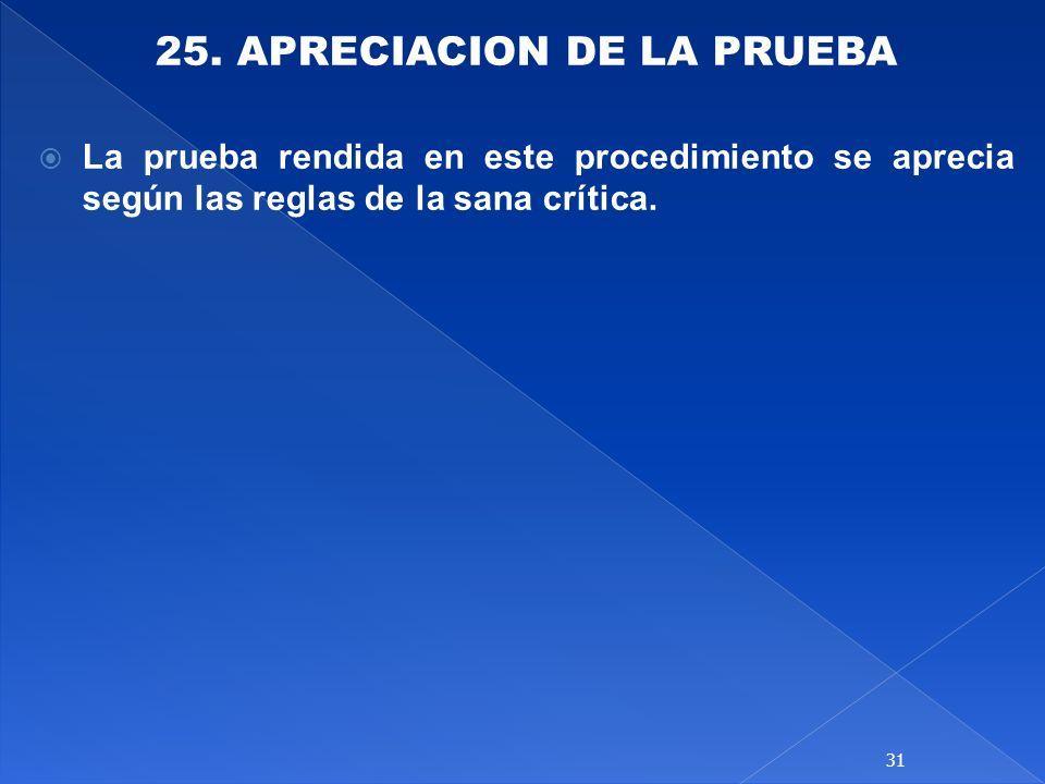 25. APRECIACION DE LA PRUEBA