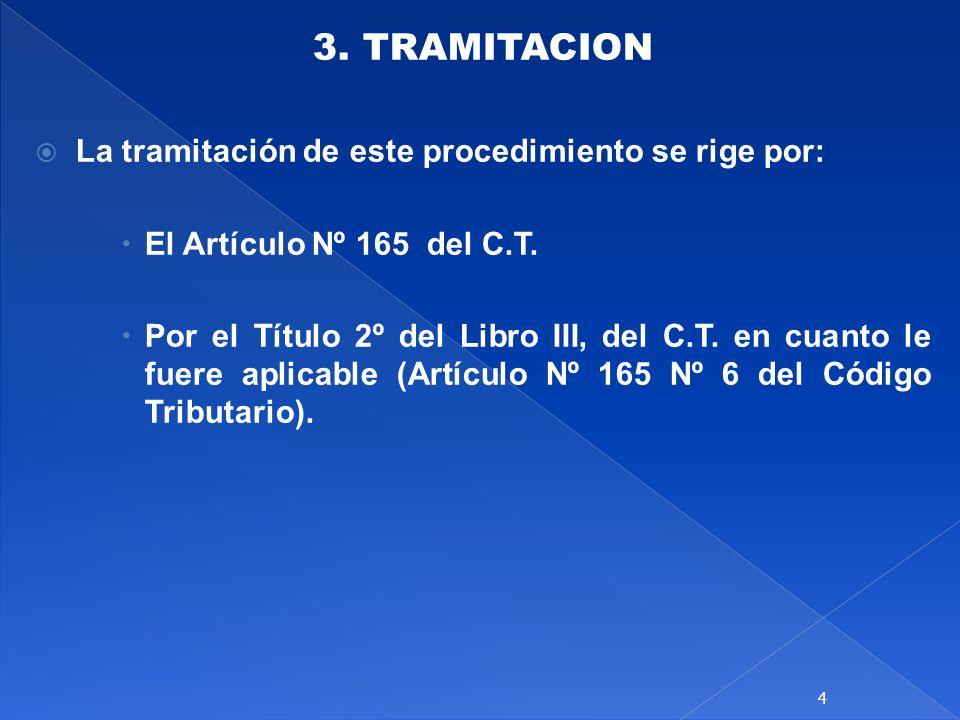 3. TRAMITACION La tramitación de este procedimiento se rige por: