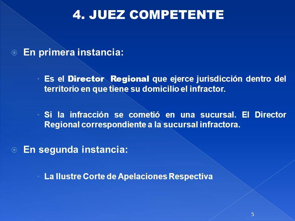 4. JUEZ COMPETENTE En primera instancia: En segunda instancia: