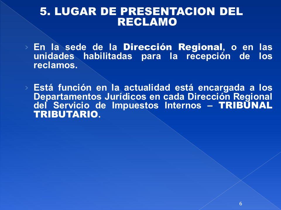 5. LUGAR DE PRESENTACION DEL RECLAMO