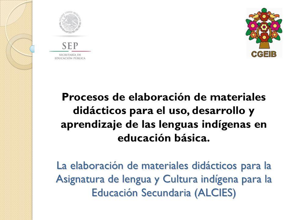 Procesos de elaboración de materiales didácticos para el uso, desarrollo y aprendizaje de las lenguas indígenas en educación básica.