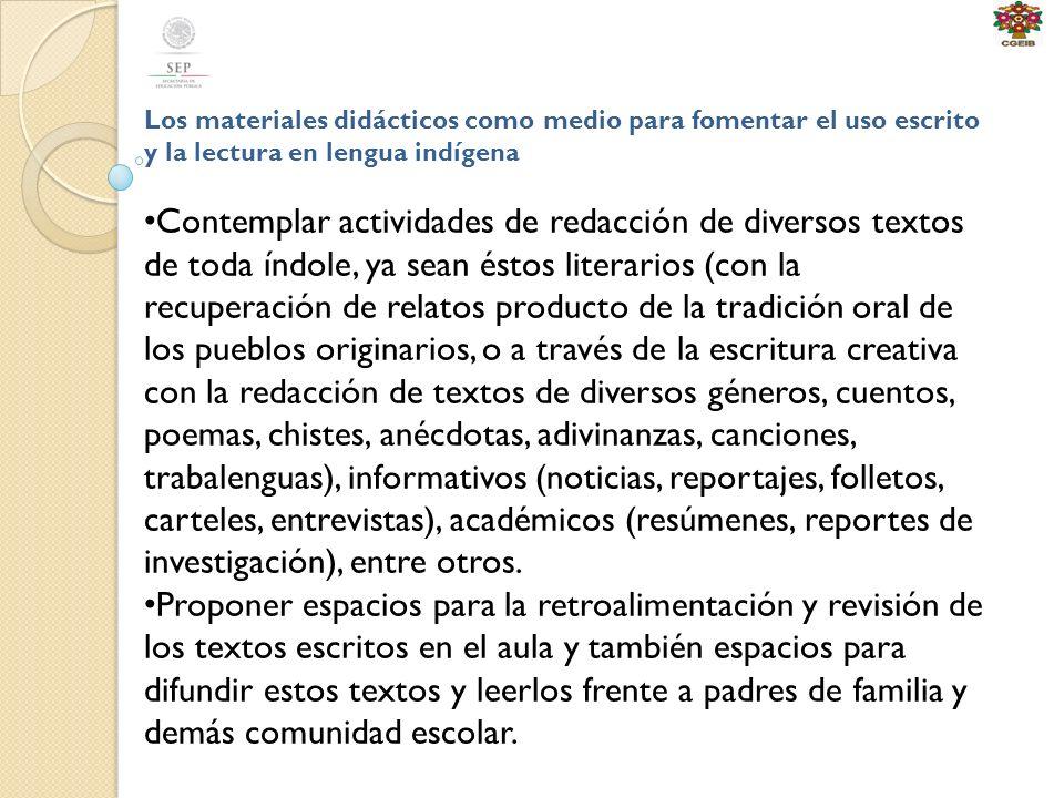 Los materiales didácticos como medio para fomentar el uso escrito y la lectura en lengua indígena