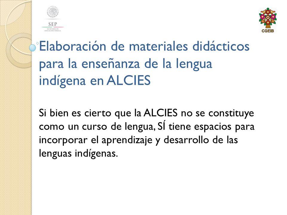 Elaboración de materiales didácticos para la enseñanza de la lengua indígena en ALCIES