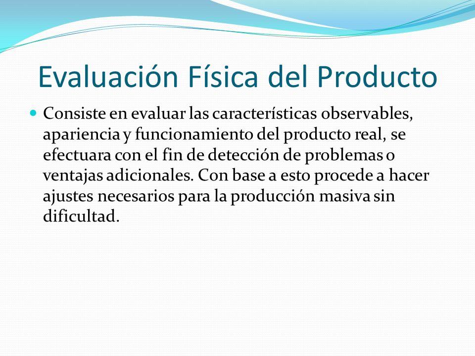 Evaluación Física del Producto