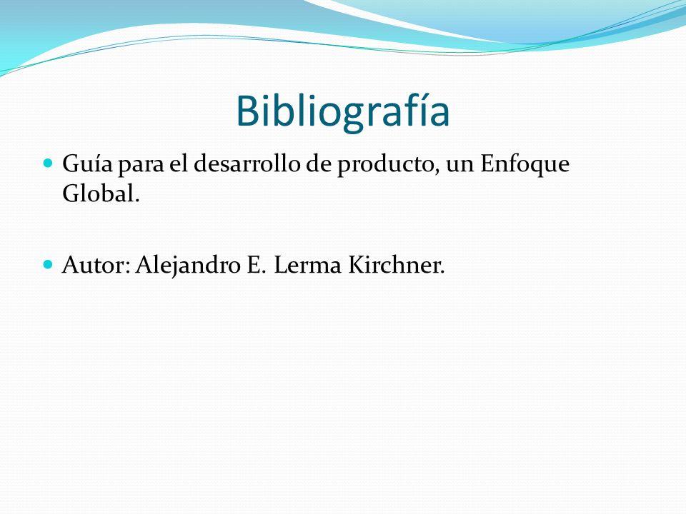 Bibliografía Guía para el desarrollo de producto, un Enfoque Global.