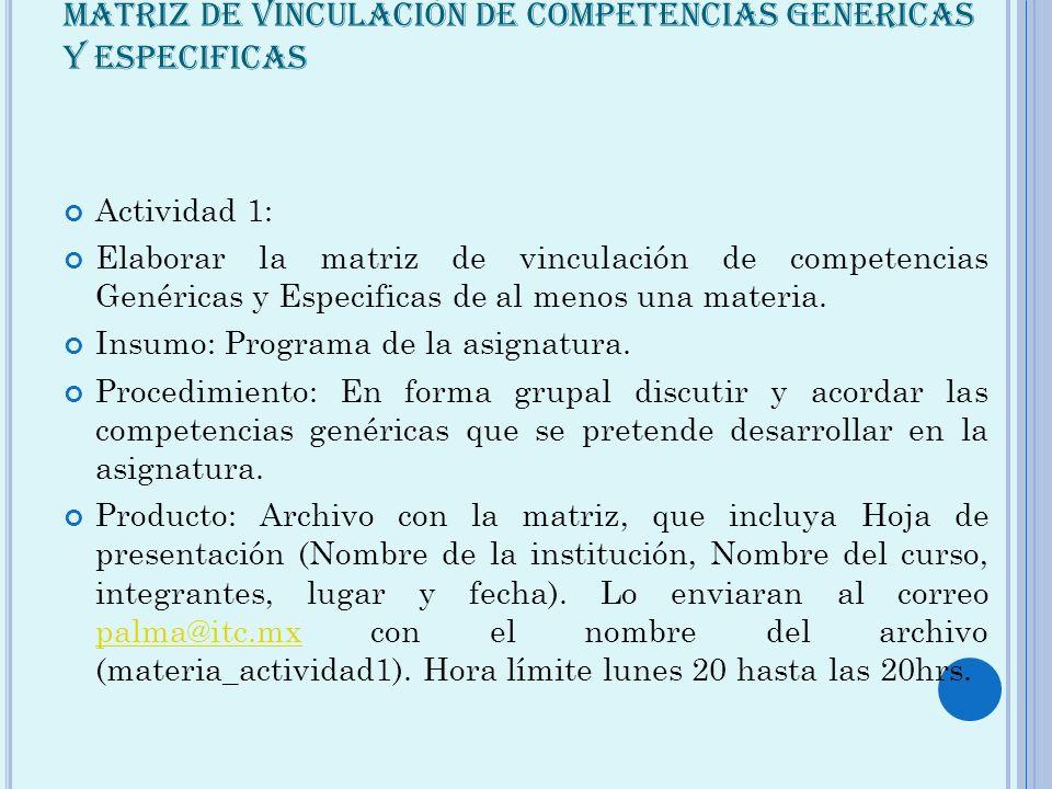 MATRIZ DE VINCULACIÓN DE COMPETENCIAS GENERICAS Y ESPECIFICAS