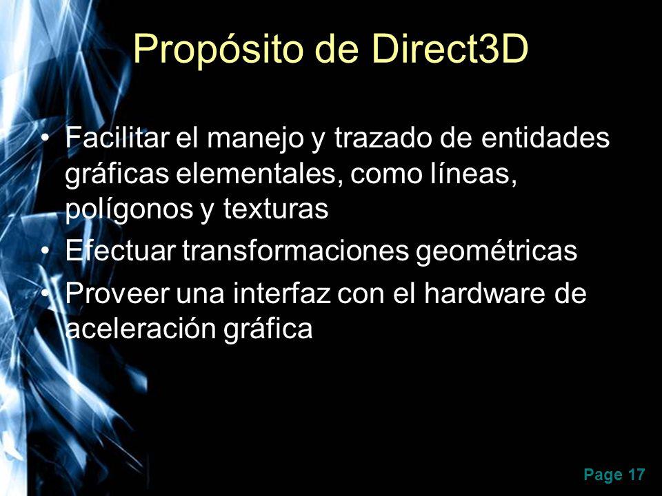 Propósito de Direct3D Facilitar el manejo y trazado de entidades gráficas elementales, como líneas, polígonos y texturas.