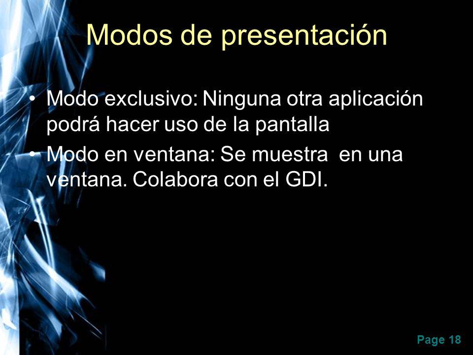 Modos de presentación Modo exclusivo: Ninguna otra aplicación podrá hacer uso de la pantalla.