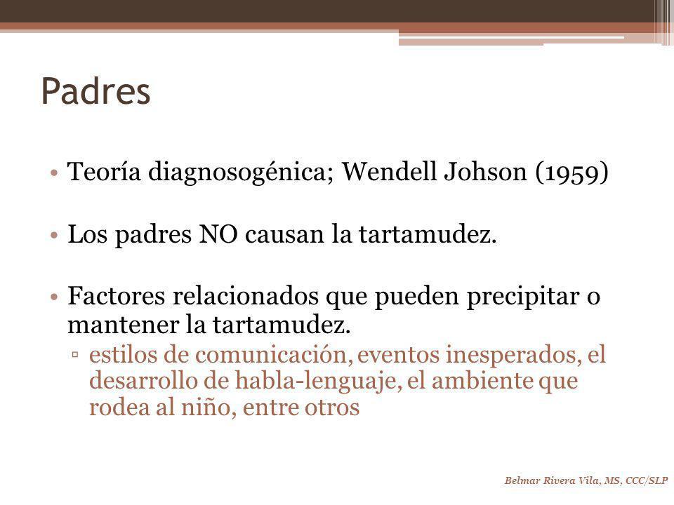 Padres Teoría diagnosogénica; Wendell Johson (1959)