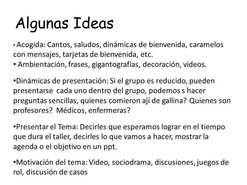 Algunas Ideas Acogida: Cantos, saludos, dinámicas de bienvenida, caramelos con mensajes, tarjetas de bienvenida, etc.