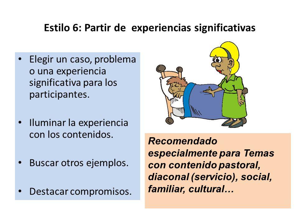 Estilo 6: Partir de experiencias significativas