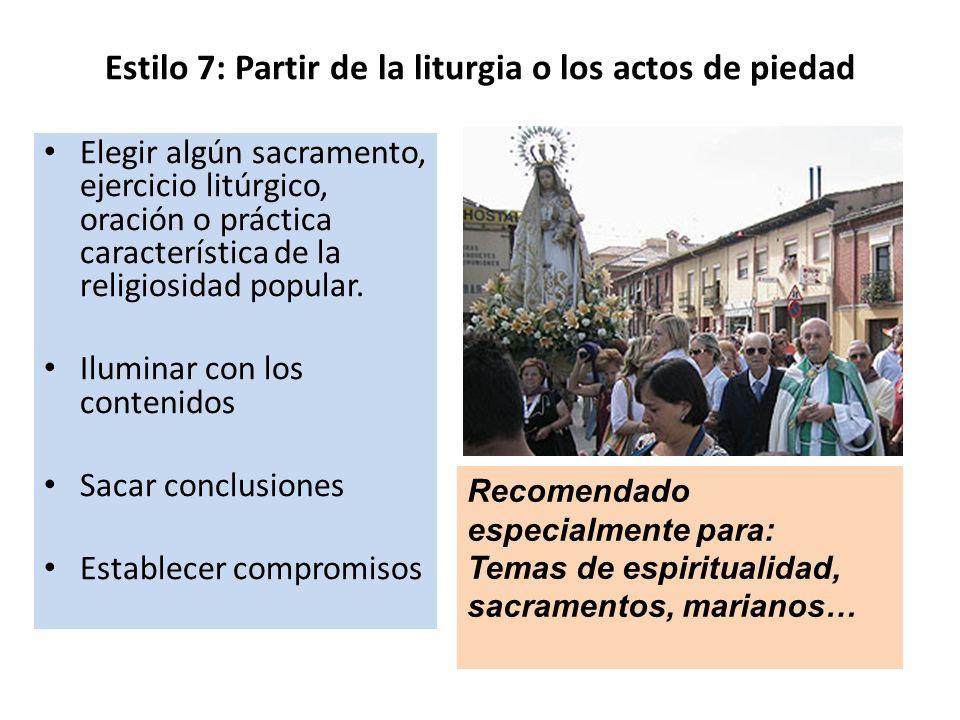 Estilo 7: Partir de la liturgia o los actos de piedad