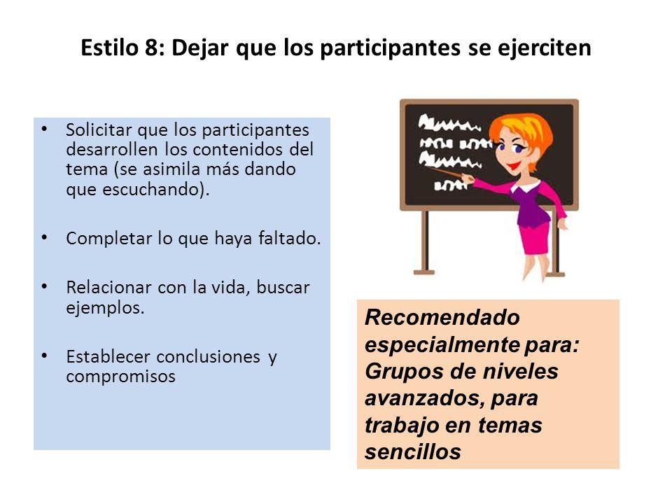 Estilo 8: Dejar que los participantes se ejerciten