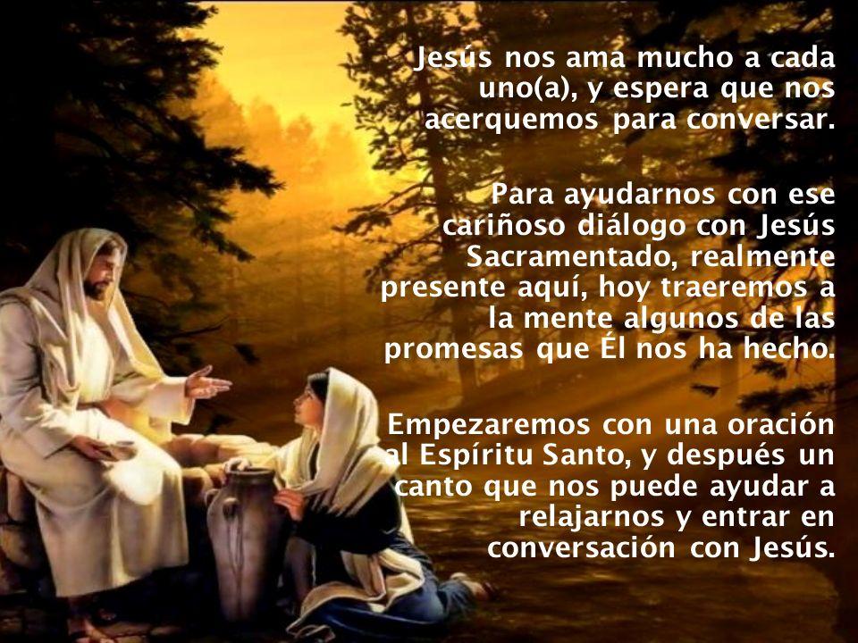 Jesús nos ama mucho a cada uno(a), y espera que nos acerquemos para conversar.