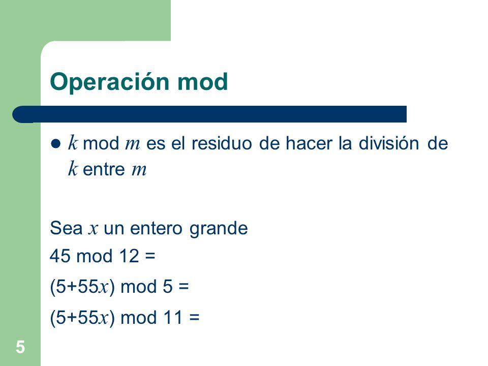Operación mod k mod m es el residuo de hacer la división de k entre m