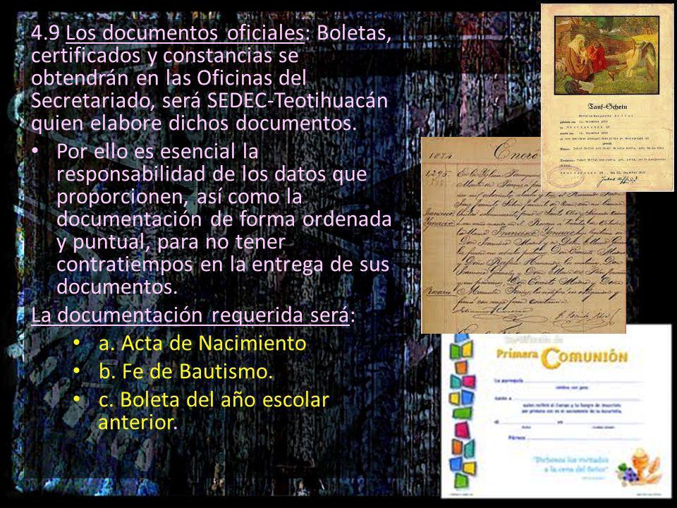 4.9 Los documentos oficiales: Boletas, certificados y constancias se obtendrán en las Oficinas del Secretariado, será SEDEC-Teotihuacán quien elabore dichos documentos.
